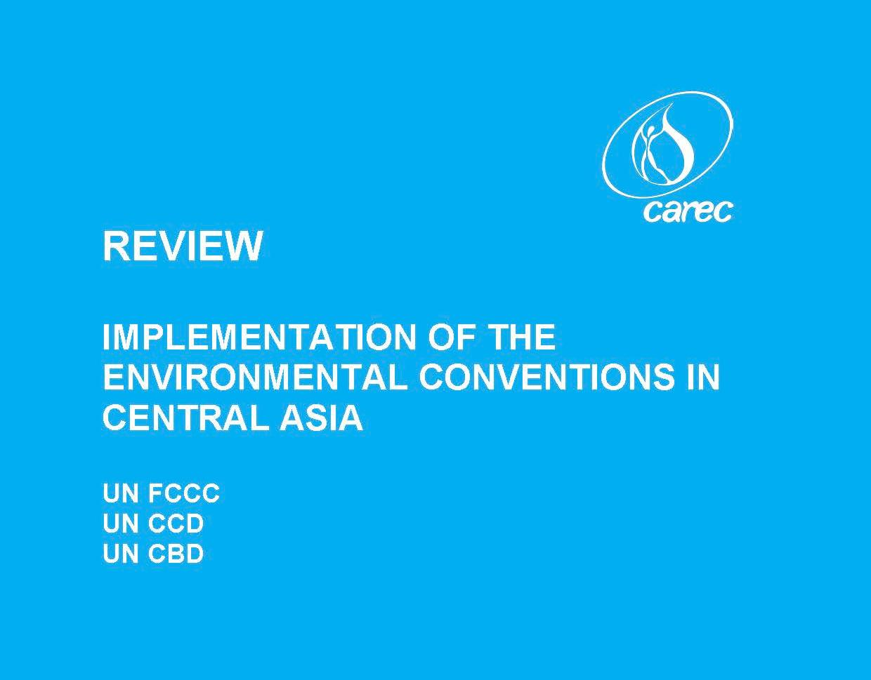 Review of implementation of the international environmental conventions in Central Asia