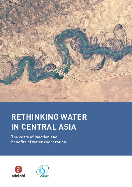 Rethinking Water in Central Asia: The costs of inaction and benefits of water cooperation